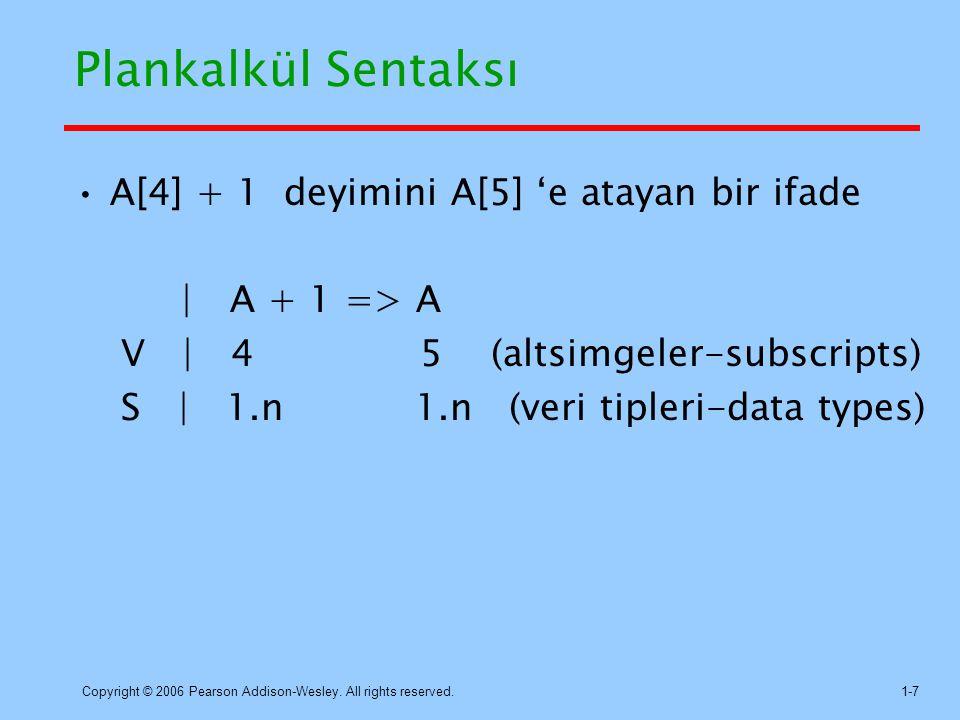 Plankalkül Sentaksı A[4] + 1 deyimini A[5] 'e atayan bir ifade